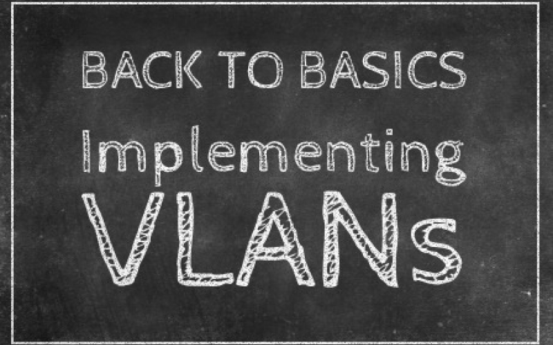 VLAN Implementation Guide: The Basics | IT Infrastructure